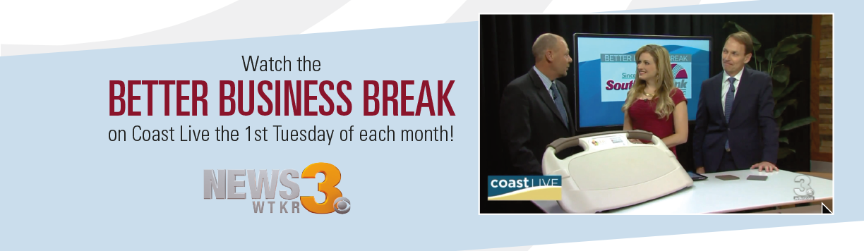Watch the Better Business Break on Coast Live the 1st Tuesday of each month! News 3 WTKR