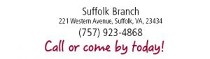 Suffolk Branch 221 Western Avenue, Suffolk, VA, 23432 (757) 923-4868